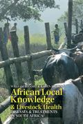 African Local Knowledge and Livestock Health : Traditional, Environmental and Biomedical App...