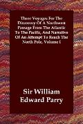Three Voyages for the Discovery of a Northwest Passage from the Atlantic to the Pacific, and...