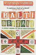 Balti Britain: A Provocative Journey Through Asian Britain