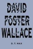 Every Love Story Is a Ghost Story: A Life of David Foster Wallace [Hardcover]