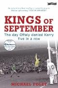 Kings of September : The Day Offaly Denied Kerry Five in a Row