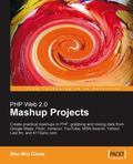 PHP Web 2.0 Mashup Projects: Practical PHP Mashups with Google Maps, Flickr, Amazon, YouTube...