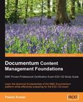 Documentum Content Management Foundations: Learn the Technical Fundamentals of the EMC Docum...