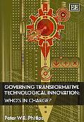 Governing Transformative Technological Innovation Whos in Charge?