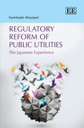 Regulatory Reform of Public Utilities the Japanese Approach