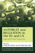Antitrust And Regulation In The EU And US: Legal and Economic Perspectives (New Horizons in ...