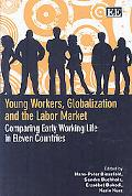 Young Workers, Globalization and the Labour Market: Comparing Early Working Life in Eleven C...
