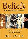 Beliefs That Changed the World