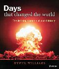 Days that Changed the World : The Defining Moments of World History