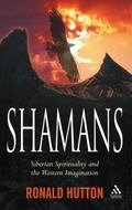 Shamans Siberian Spirituality and the Western Imagination
