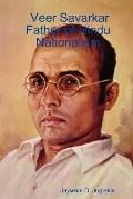 Veer Savarkar, Father of Hindu Nationalism