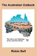 Australian Outback The History and Mythology of the Land Down-under