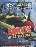 Commando: Bandits at 12 O'Clock: The Twelve Most High Flying Commando Comic Books Ever!