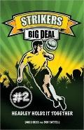 Strikers: Big Deal