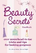 Beauty Secrets Book : 2000 Head-to-Toe Tricks and Tips for Looking Gorgeous