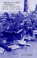 King's Own Yorkshire Light Infantry In The Great War 1914-1918