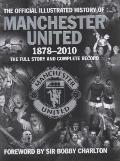 History of Manchester United, 1878-2010 : The Full Story and Complete Record