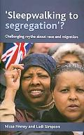 Sleepwalking to Segregation?: Challenging Myths about Race and Migration