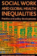 Social Work and Global Health Inequalities: Practice and policy  developments