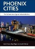 Phoenix Cities: The Fall and Rise of Great Industrial Cities Across Europe (Case Studies on ...