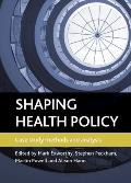 Shaping Health Policy : Case Study Methods and Analysis