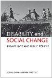 Disability and social change: Private lives and public policies