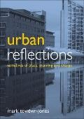 Urban Reflections : Narratives of Place, Planning and Change