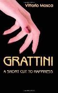 Grattini: A Short Cut to Happiness