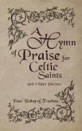 Hymn of Praise for Celtic Saints and Other Poems