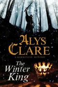 Winter King - a Hawkenlye 13th Century British Mystery