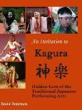 Invitation to Kagura: Hidden Gem of the Traditional Japanese Performing Arts