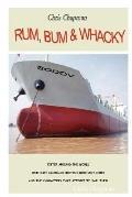 Rum, Bum and Whacky