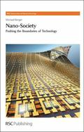 Nano-Society: Pushing the Boundaries of Technology (RSC Nanoscience and Nanotechnology)