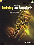 Exploring Jazz Saxophone: An Introduction to Jazz Harmony, Technique and Improvisation (Scho...