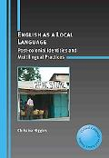 English as a Local Language: Post-colonial Identities and Multilingual Practices