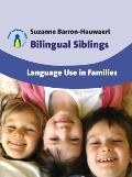 Bilingual Siblings: Language Use in Families (Parents' and Teachers' Guides)