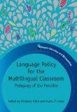 Language Policy for the Multilingual Classroom: Pedagogy of the Possible (Bilingual Educatio...