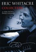 Eric Whitacre Collection : For SATB Chorus Unaccompanied
