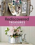 Rediscovered Treasures : A New Life for Old Objects