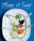 Make It Easy : Delicious Get-Ahead Recipes for Happy Home Cooking