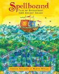 Spellbound : Tales of Enchantment from Ancient Ireland