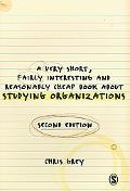 A Very Short Fairly Interesting and Reasonably Cheap Book about Studying Organizations