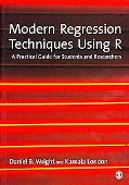 Modern Regression Techniques Using R: A Practical Guide for Students and Researchers