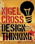 Design Thinking : Understanding How Designers Think and Work