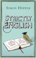 Strictly English : The Correct Way to Write... and Why It Matters