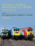Detailing and Modifying Ready-to-Run Locomotives in 00 Gauge: British Diesel and Electric Lo...