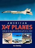 American X&Y Planes: Volume 2:  Experimental Aircraft Since 1945