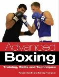 Advanced Boxing : Training, Skills and Techniques