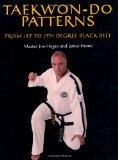 Taekwon-Do Patterns: From 1st to 7th Degree Black Belt