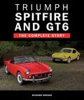 Triumph Spitfire and GT6 : The Complete Story